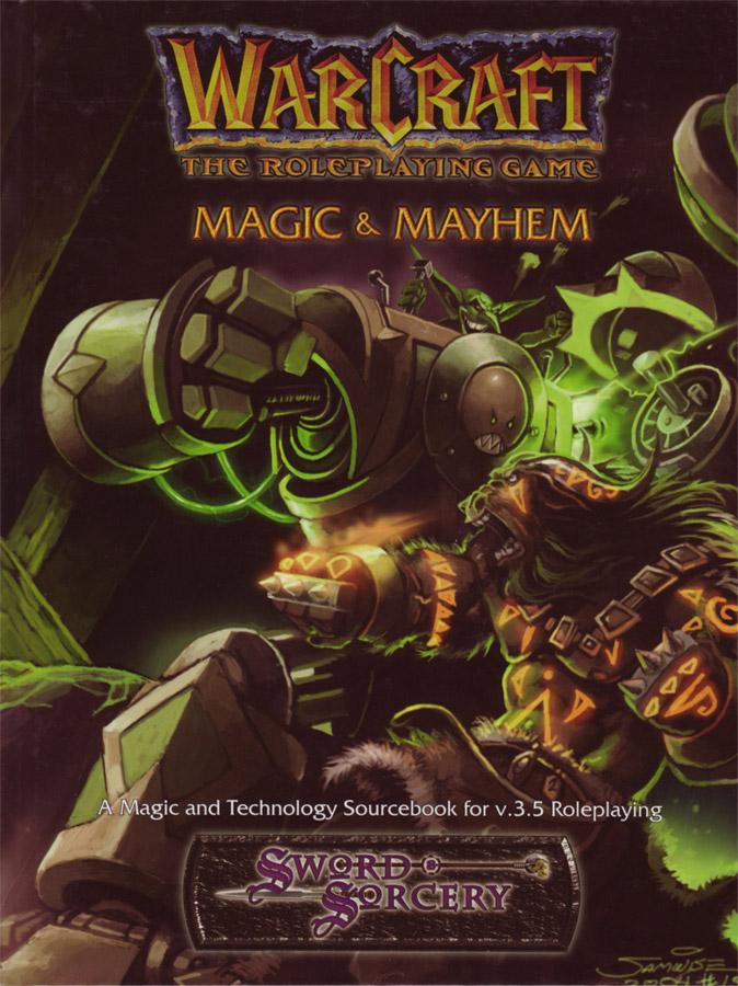 Warcraft RPG : Magic and Mayhem.